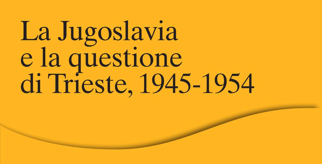 La Jugoslavia e la questione di Trieste